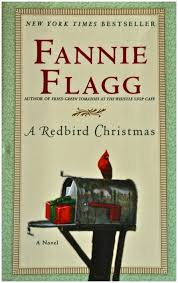 i had the great pleasure of picking up my first fannie flagg novel over the christmas holiday you may know of her from the movie fried green tomatoes that - A Redbird Christmas